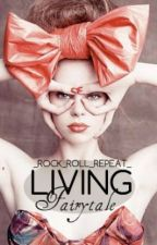 Living Fairytale (Coming Soon) by arrows_