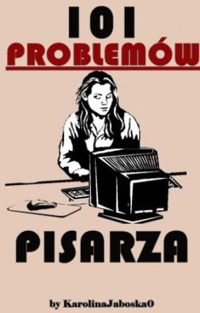 101 problemów pisarza by KarolinaJaboska0