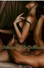 Welcome To The Dollhouse  by queeninmyfreetime
