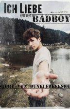 Ich Liebe Einen Badboy...   by dunklerkeks1611