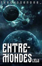 Entremondes : l'élu by TheChosen0ne_