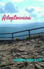 Adoptowana by szalona_pisarka13