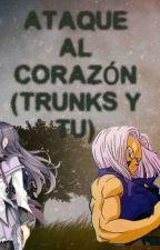 ATAQUE AL CORAZÓN (TRUNKS Y TU) by liz_usui
