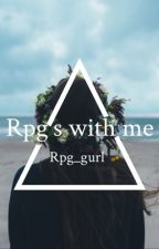 Rpg's with me  by Rpg_gurl