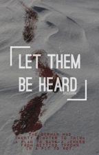 Let Them Be Heard by nexusnerd