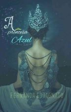 A princesa azul by NandssEscreve