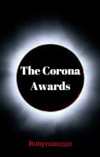 The Corona Awards (OPEN FOR OCTOBER ENTRIES, JUDGING SEPTEMBER ENTRIES) by ColeLilith