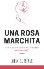 Una rosa marchita by GutierrezLuisa_