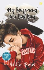 My Boyfriend Is A Bad Boy [SEGERA TERBIT] by Adilta_