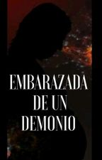 Embarazada De Un demonio  by MariaPorche