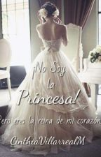 ¡No soy la princesa!  by CinthiaVillarrealM