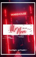 ◈We LOVE You◈ |Yandere!Human!Fnaf x Reader| by SeirinSakamaki