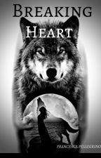 BREAKING HEART by Francesca209704