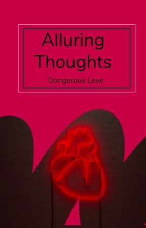 Alluring Thoughts by dangerouslove