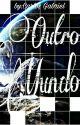 Um outro mundo (Romance sobrenatural) (PAUSADO) by Biel_zin18