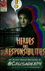 Heroes and Responsibilities - A Spider-Man Story - Book 1 in the Alex Series by Crusader14