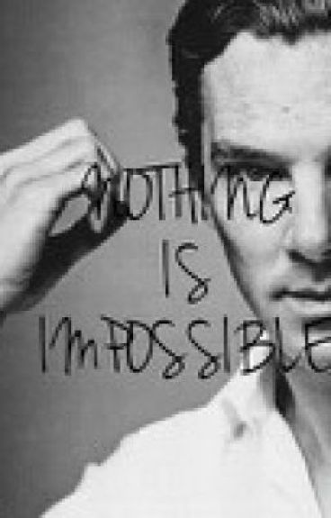 Nothing Is Impossible (Benedict Cumberbatch fanfic) - TJ ... Benedict Cumberbatch Fanfiction