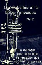 Les Rebelles et la Boîte à musique. by AlyW13