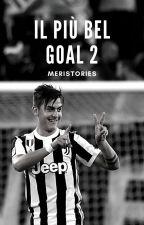 Il Più Bel Goal 2|| Paulo Dybala by meristories