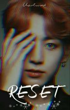 RESET 》jungkook ♡  by userlwind