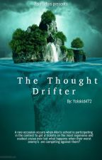 My Journey On The Thought Drifter(ON HOLD) by Yolokid472