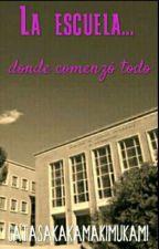 La escuela ... donde todo comenzo (Roll privado) by catasakamakimukami