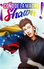 ¡Coño de la madre, Shawn! by sIay-z