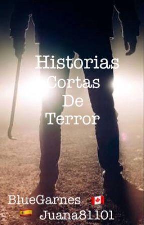 Historias cortas de terror by LeslicornesAu