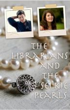 The Librarians and the Selkie Pearls by MamaStreet