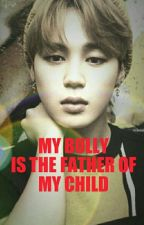 My bully is the father of my child (BTS park Jimin ff) by ariathescarlett