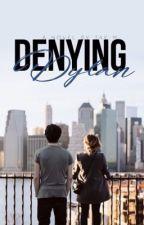 Denying Dylan | ✔️ by tayxwriter