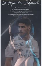 "La ""Hija"" de Zidane.♡ (Marco Asensio's Fanfic.) by xCamdyx"