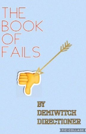 The Book of Fails by demiwitchdirectioner