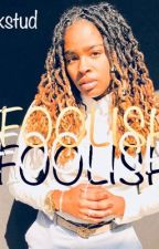 FOOLISH(Studxstud) by LiaLonny