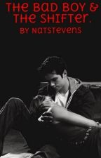The Bad Boy & The Shifter #Book 3 by RoseStevens22