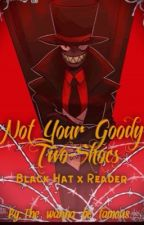 Not Your Goody-Two-Shoes (Black Hat x Reader) by The_wanna_be_famous