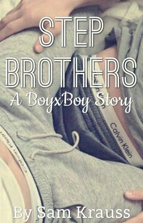 Step Brothers (A BoyxBoy Story) by The_Undying_Avenger