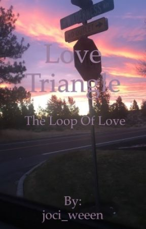 Love Triangle: The loop of love by joci_weeen