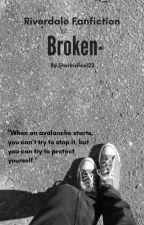 Broken (Jughead x reader) by starkidlexi22