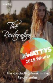 The Restoration (Watty Award Winner 2015-Book Four in the Wattpad Featured Return Series) by Cfunk3
