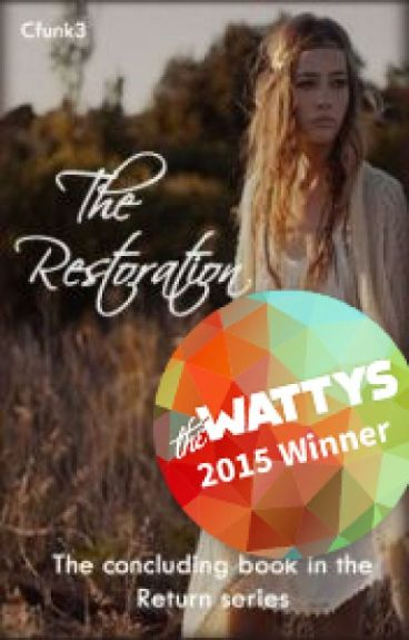 The Restoration (Watty Award Winner 2015-Book Four in the Wattpad Featured Return Series) by Cfunk3