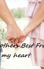My Brothers Bestfriend Saved My Heart by LexiGirl11