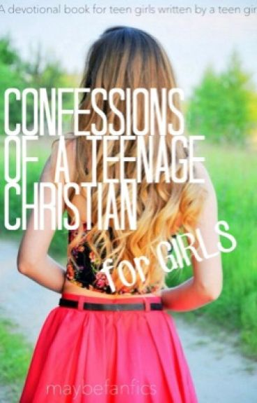 Confessions Of A Teenage Christian A Devotional Book For -1524