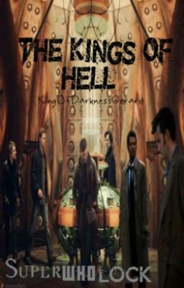 The Kings Of Hell [{SuperWhoLock}] {{Discontinued}} by KingOfDarknessGerard