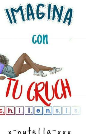 imagina con tu crush》chilensis《 by x-nutella-xxx