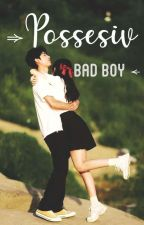 Possesiv Bad Boy by Eunmi117