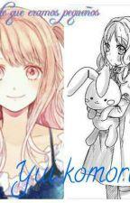Desde que éramos pequeño (diabolik lover) yui komori by vale_huamani
