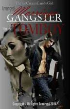 Arranged Marriage to a Gangster Tomboy (ON GOING) by TheIceCreamCandyGirl