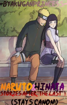 """Naruto and Hinata: Stories After """"The Last""""! by -ByakuganPrincess-"""