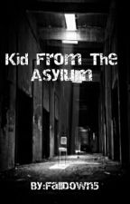 Kid From The Asylum by FallDown5